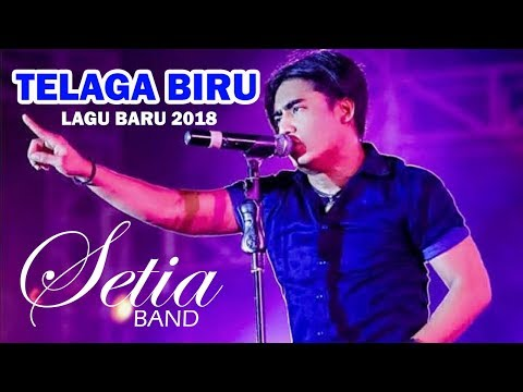 SETIA BAND - TELAGA BIRU (NEW SONG 2018)