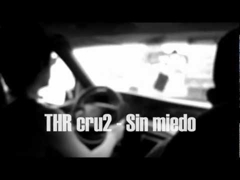 THR cru2 - sin miedo (Video oficial Torreón 2013)