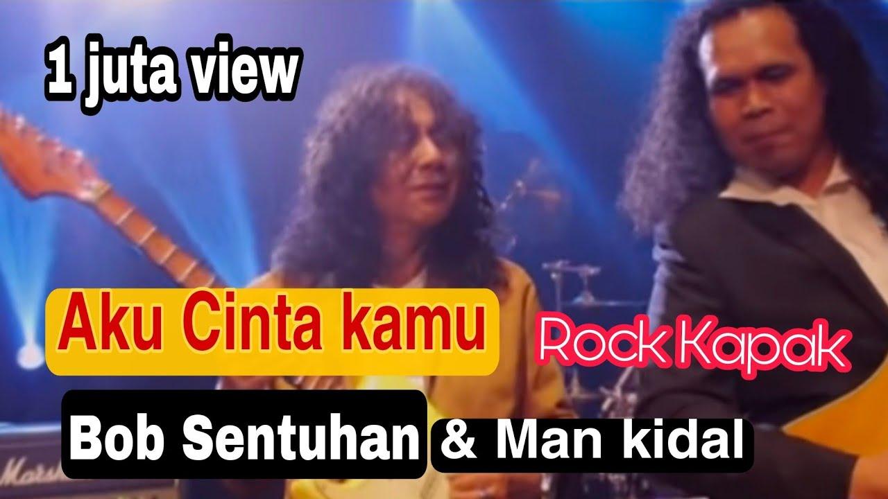 Download Aku Cinta Kamu - Bob Sentuhan Ft. Man Kidal (Official Music Video) Sound Rock Kapak memang padu