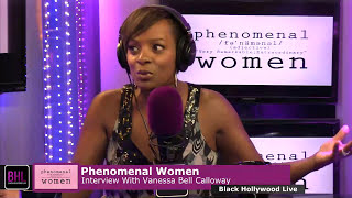 Phenomenal Women w/ Vanessa Bell Calloway | May 5th, 2014 | Black Hollywood Live