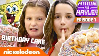 Annie & Hayley LeBlanc Make SpongeBob's Birthday Cake?! 🎂 Annie vs. Hayley: Ep 1 | Nick