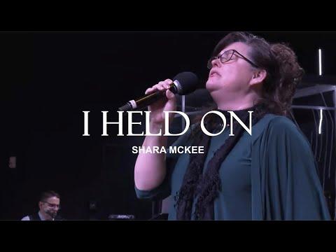 Shara McKee – I Held On