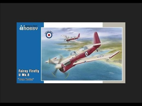 """Special Hobby 1/48 Fairey Firefly U Mk.8 """" Drone Version""""  Scale Model Kit & Build review"""