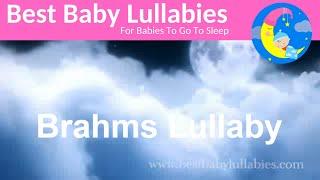 LULLABIES  BRAHMS LULLABY BABY MUSIC SONGS  LYRICS  LULLABIES  BABIES  RELAXING MUSIC BEDTIME