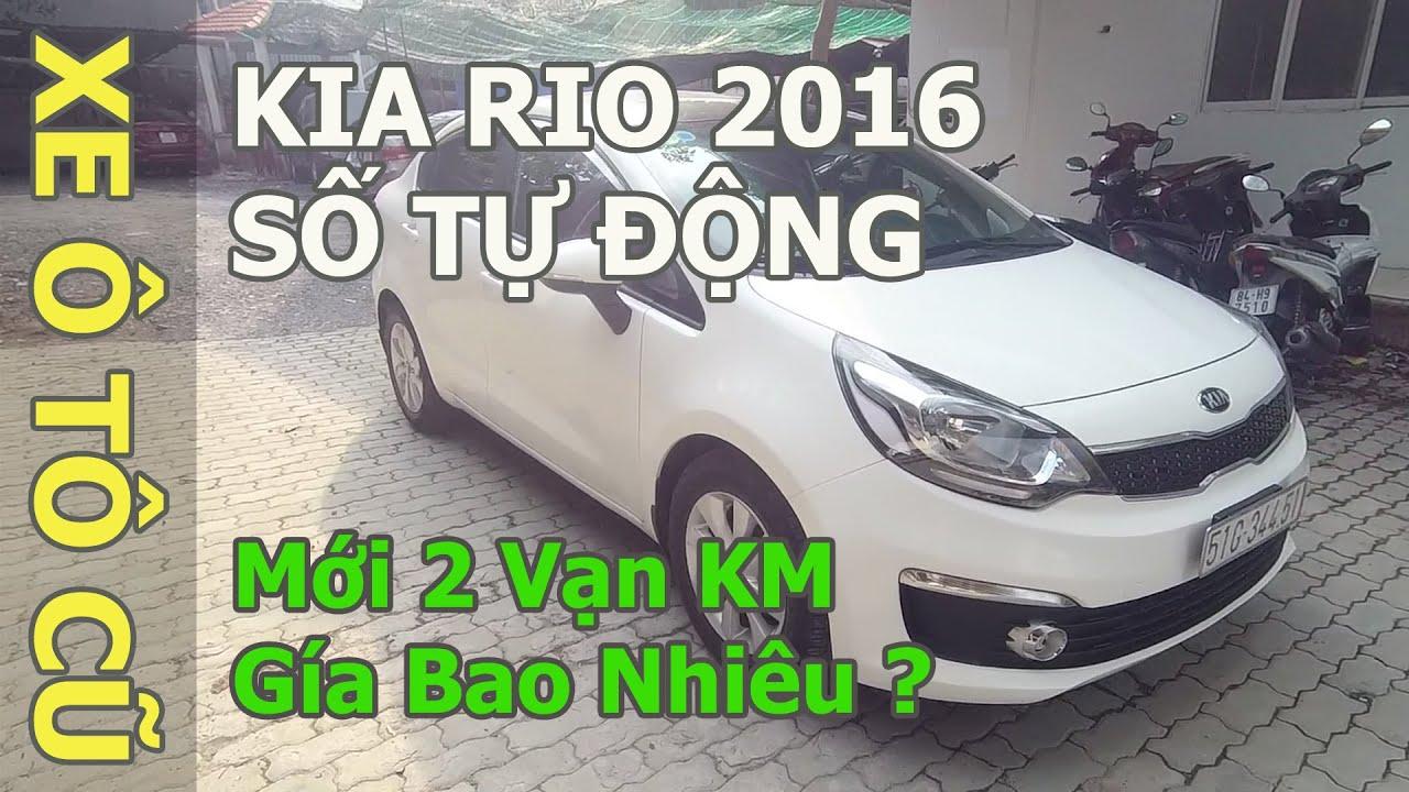 Kia Rio 2016 Cũ | Số Tự Động Sedan | Giá Bao Nhiêu ? | Mới 2 Vạn Km | 0795333355 | Lê Sỹ Vân