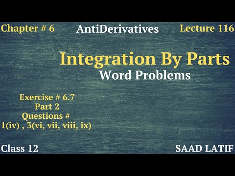 Class 12 Maths | Lecture 116 | Chapter 6 | How to do Integration by Parts | Examples