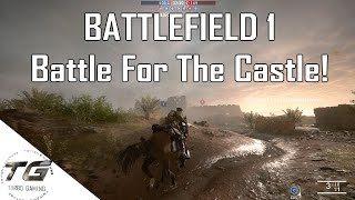 BATTLEFIELD 1 | Battle For The Castle!