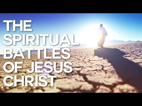 The Spiritual Battles of Jesus Christ - Swedenborg and Life