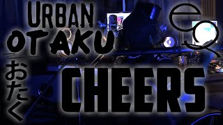 Cheers  (Official Audio) Urban Otaku
