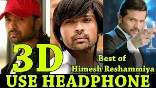 Best Hindi Songs By Himesh Reshammiya in 3D | 3D Audio Jukebox