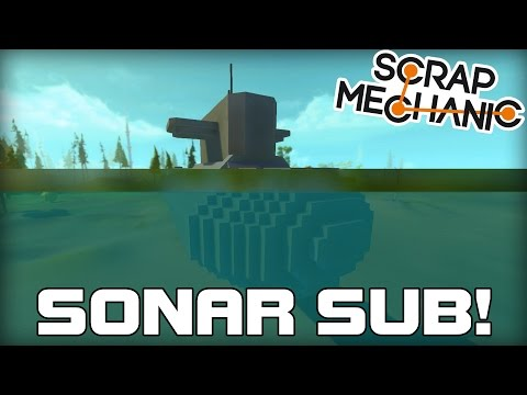 Hover Submarine With Working Sonar! (Scrap Mechanic #143)