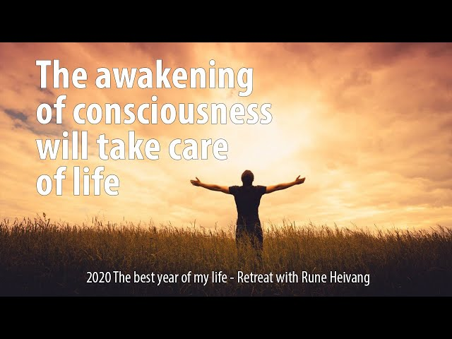 2020 the awakening of consciousness will take care of life