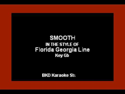 Florida Georgia Line - Smooth (Karaoke Version)