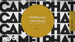 CamelPhat, Jake Bugg - Be Someone (Cristoph Remix) [Audio] Video