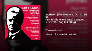 Moderen (The Mother) , Op. 41, FS 94 (arr. for flute and harp) : Taagen letter (The Fog is Lifting)