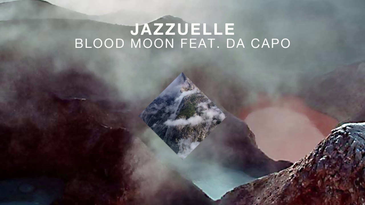 Jazzuelle feat  Da Capo - Blood Moon