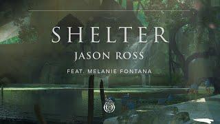 Jason Ross Feat. Melanie Fontana - Shelter [Ophelia Records]