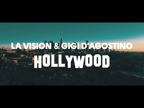LA Vision & Gigi D'Agostino - Hollywood ( Official Lyric Vid