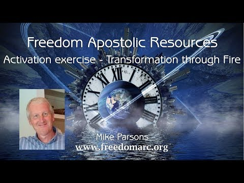 Activation with Mike Parsons - Releasing the fire of God for transformation