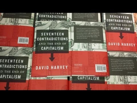 Seventeen Contradictions and the End of Capitalism (w/ Prof. David Harvey)