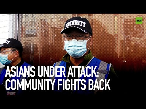 Asians under attack: community fights back