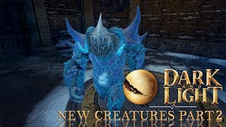 Dark and Light - New Creatures Part 2