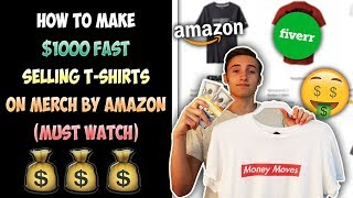How To Make $1000 FAST Selling T-Shirts On Merch By Amazon (MUST WATCH)