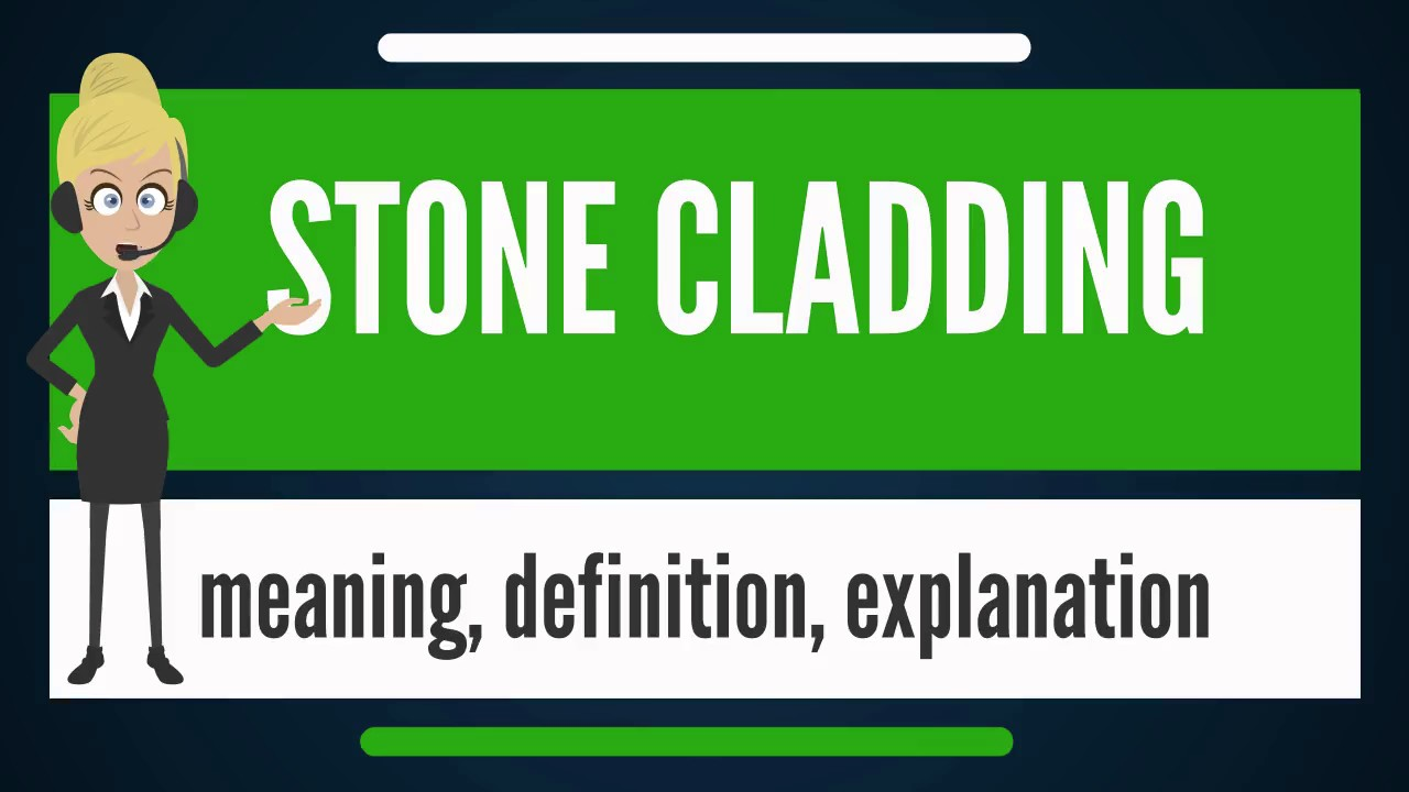 What is STONE CLADDING? What does STONE CLADDING mean? STONE CLADDING  meaning & explanation