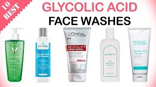 10 Best Glycolic Acid Face Washes 2020 | Best Facial Cleanser for Bright Clean Skin
