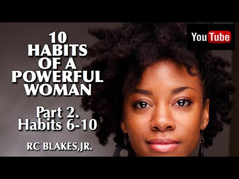 THE 10 HABITS OF POWERFUL WOMEN 6-10 by RC BLAKES