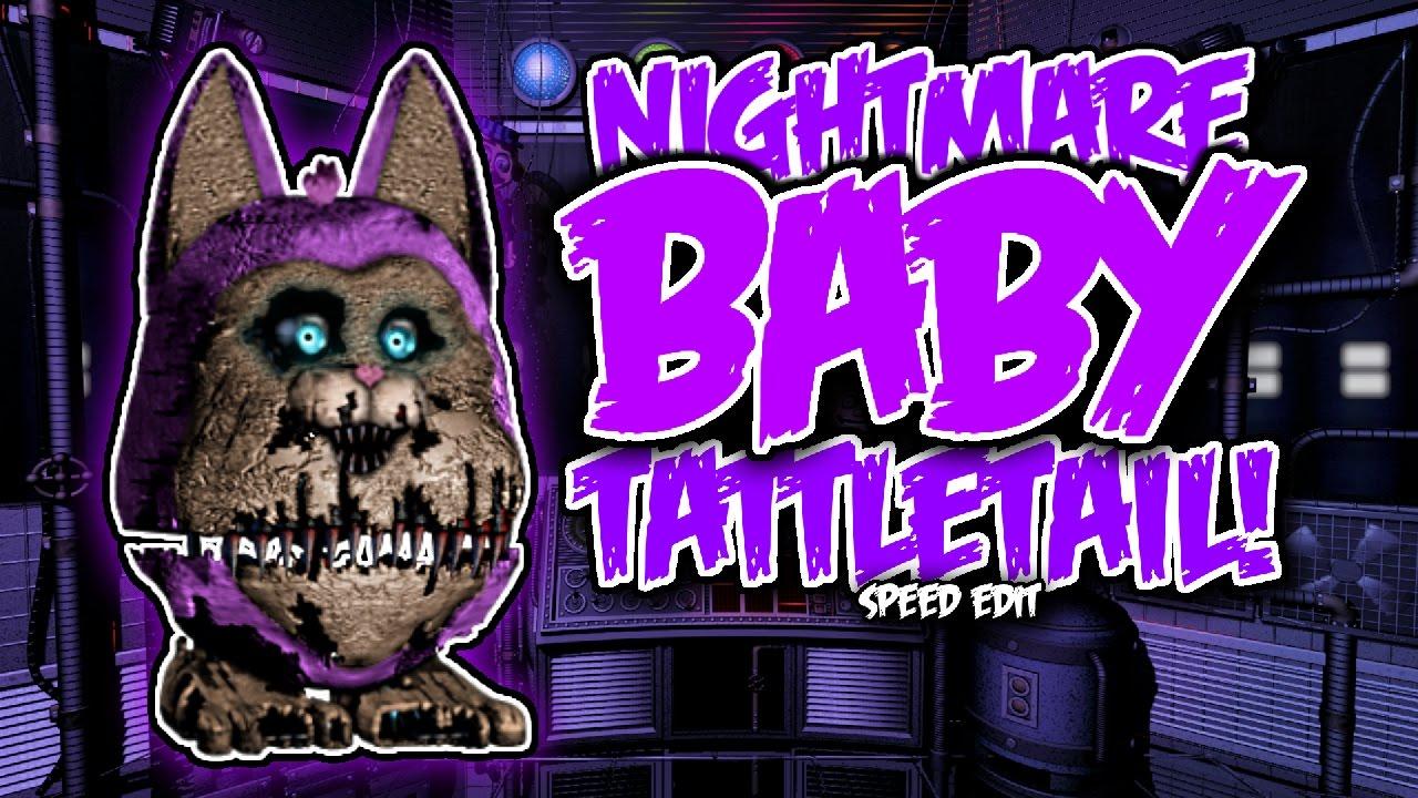 Nightmare Baby Tattletail Speed Edit Youtube