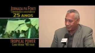 Norberto Tavares: Jornada pa Fonti -25 anos- TROPICAL POWER em Cabo Verde