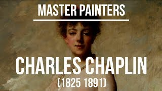 Charles Chaplin (1825 1891) A collection of paintings 4K Ultra HD