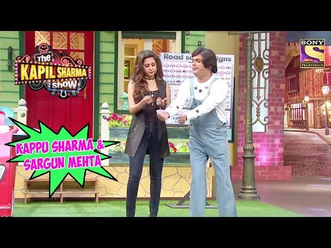 Kappu Sharma & Sargun Mehta - The Kapil Sharma Show