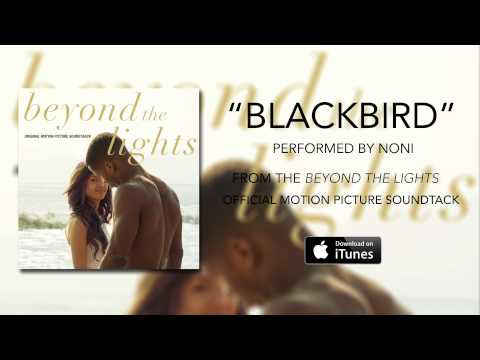 Noni - Blackbird (Beyond The Lights Soundtrack)