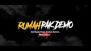 Cerita Horor True Story #29 - Rumah Pak Demo
