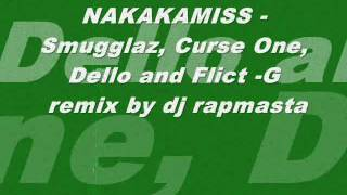 Repeat youtube video NAKAKAMISS   Smugglaz, Curse One, Dello and Flict  G remix by dj rapmasta