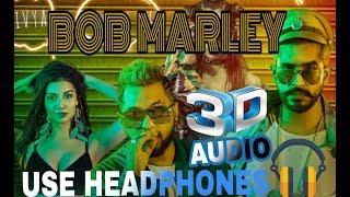 BOB MARLEY 3D AUDIO   (USE HEADPHONES)   STAR BOY LOC  NEW HINDI SONG 2018