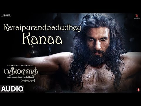Karaipurandoadudhey Kanaa Song | Padmaavat Tamil | Deepika Padukone,Shahid Kapoor,Ranveer Singh