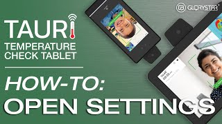 How to access TAURI Temperature Check Tablet Settings