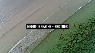NEEDTOBREATHE - Brother (Lyric Video german subbed)