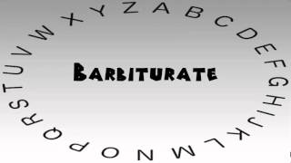 How to Say or Pronounce Barbiturate