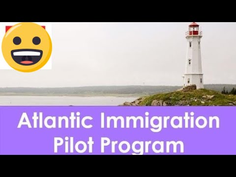 Atlantic Immigration Pilot Program Canada | AIPP 2018