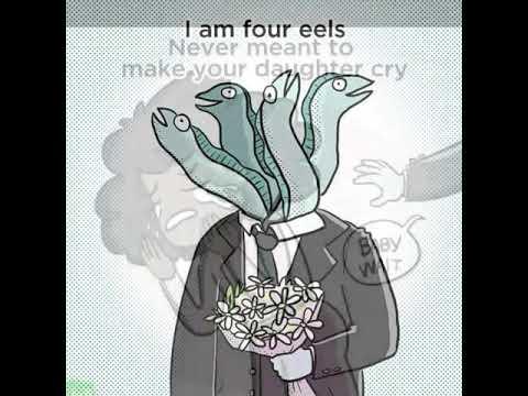 I am four eels
