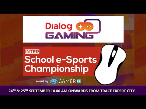 Dialog Gaming Inter School e-Sports Championship - Day 1