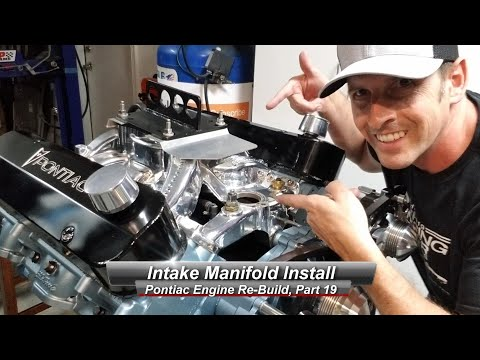 Pontiac V8 Rebuild, Part 19:  How to install an Intake Manifold