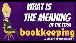 What is BOOKKEEPING? What does BOOKKEEPING mean? BOOKKEEPING meaning, definition & explanation