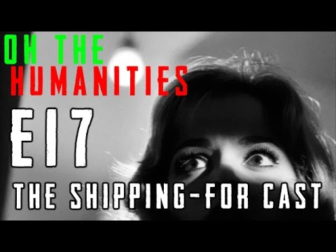 Oh The Humanities: E17 - The Shipping-for Cast