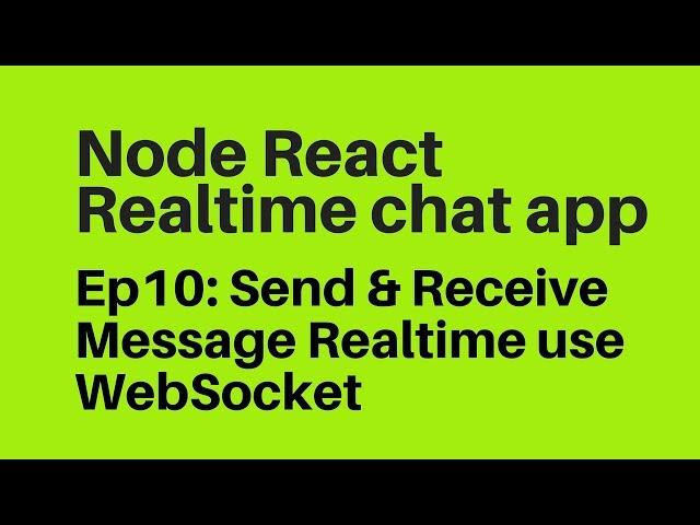Ep10: Send & Receive Message Realtime use WebSocket in Reactjs Messenger App