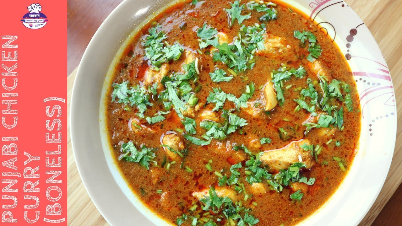 How To Make A Punjabi Chicken Curry Boneless Chicken Curry Srees Blissfully Yum